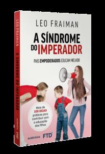 A Síndrome do Imperador: pais empoderados educam melhor